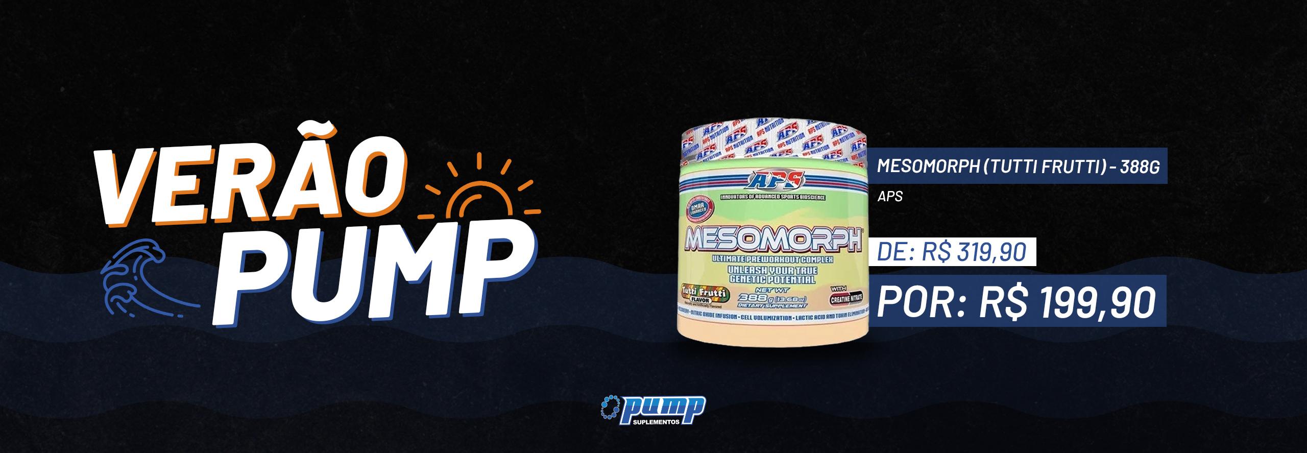 Verão Pump - Mesomorph